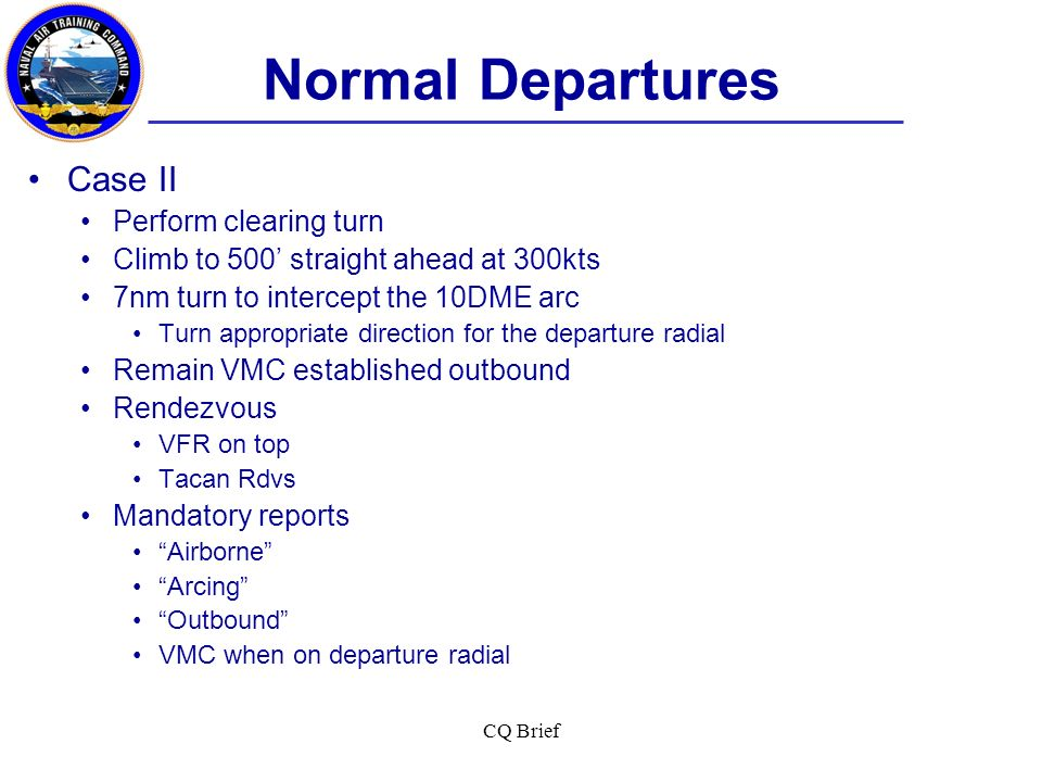 Normal Departures Case II Perform clearing turn
