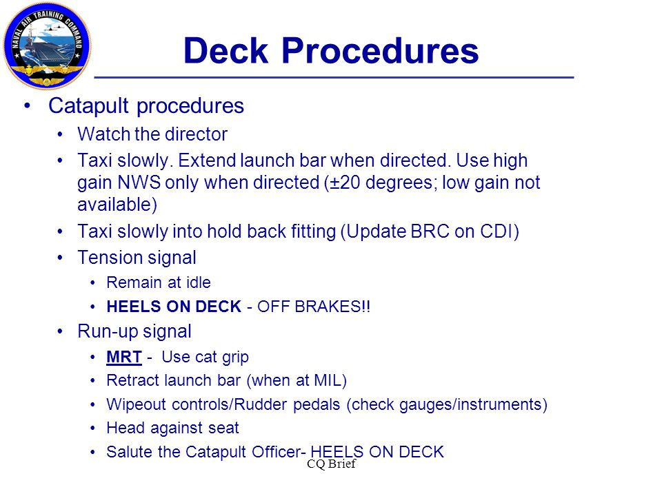Deck Procedures Catapult procedures Watch the director