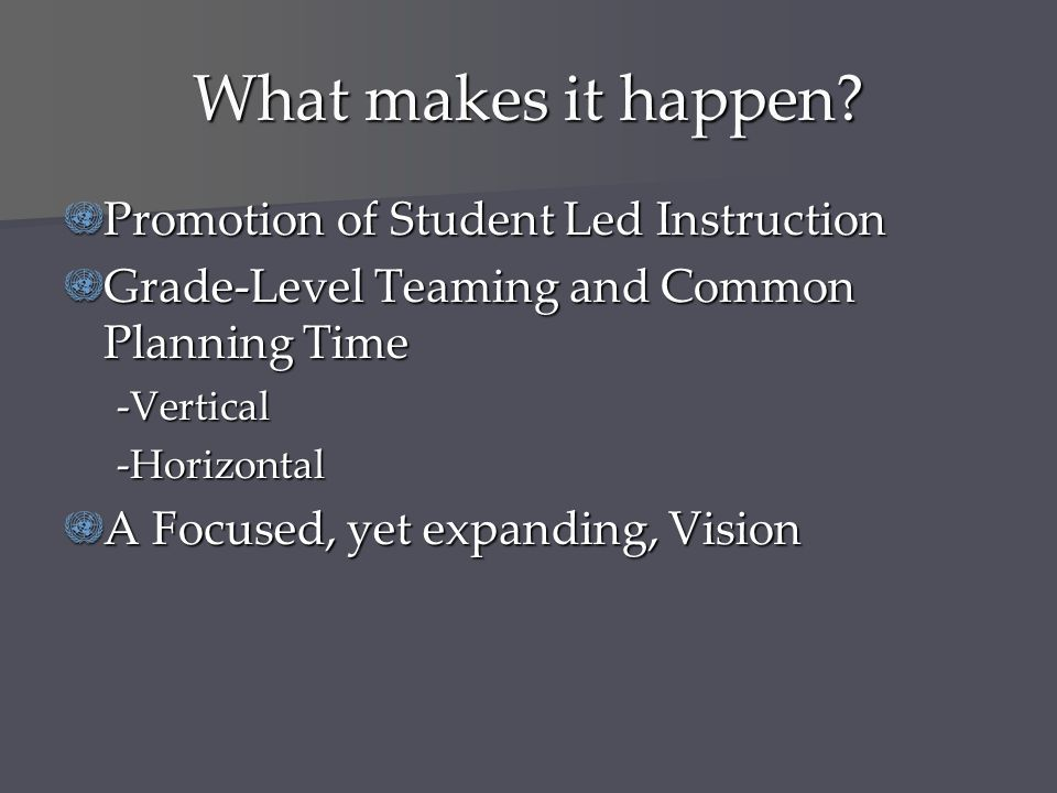 What makes it happen Promotion of Student Led Instruction