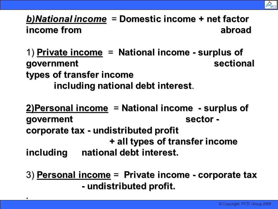 b)National income = Domestic income + net factor income from