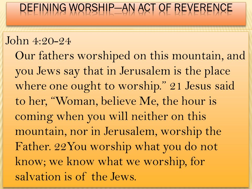 Defining worship—An Act of Reverence
