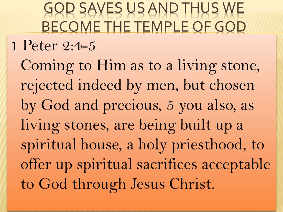 God saves us and thus we become The temple of god