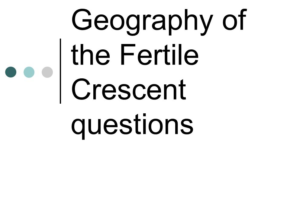 Geography of the Fertile Crescent questions