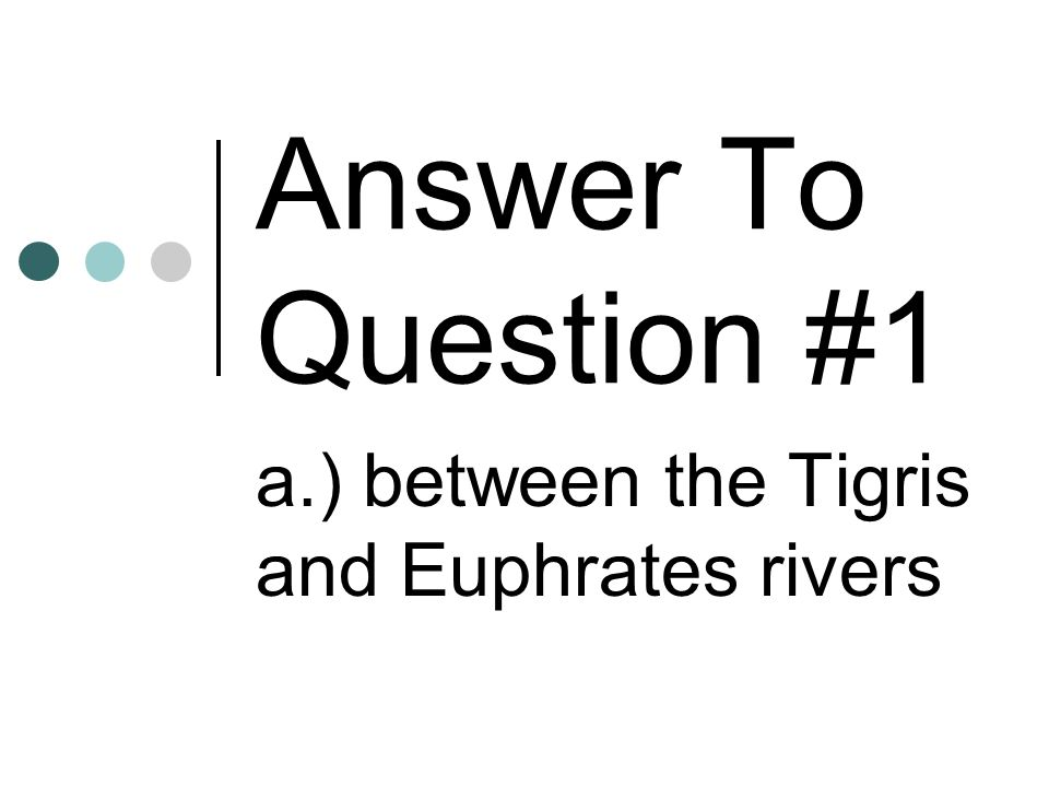 a.) between the Tigris and Euphrates rivers