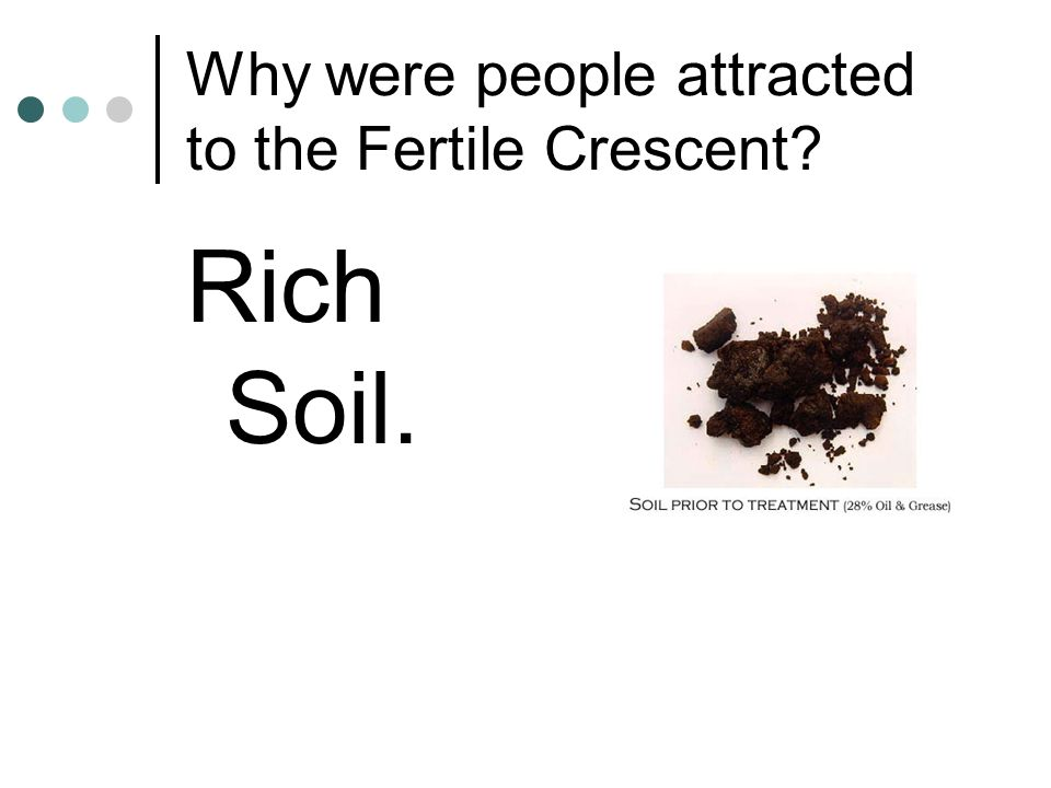 Why were people attracted to the Fertile Crescent