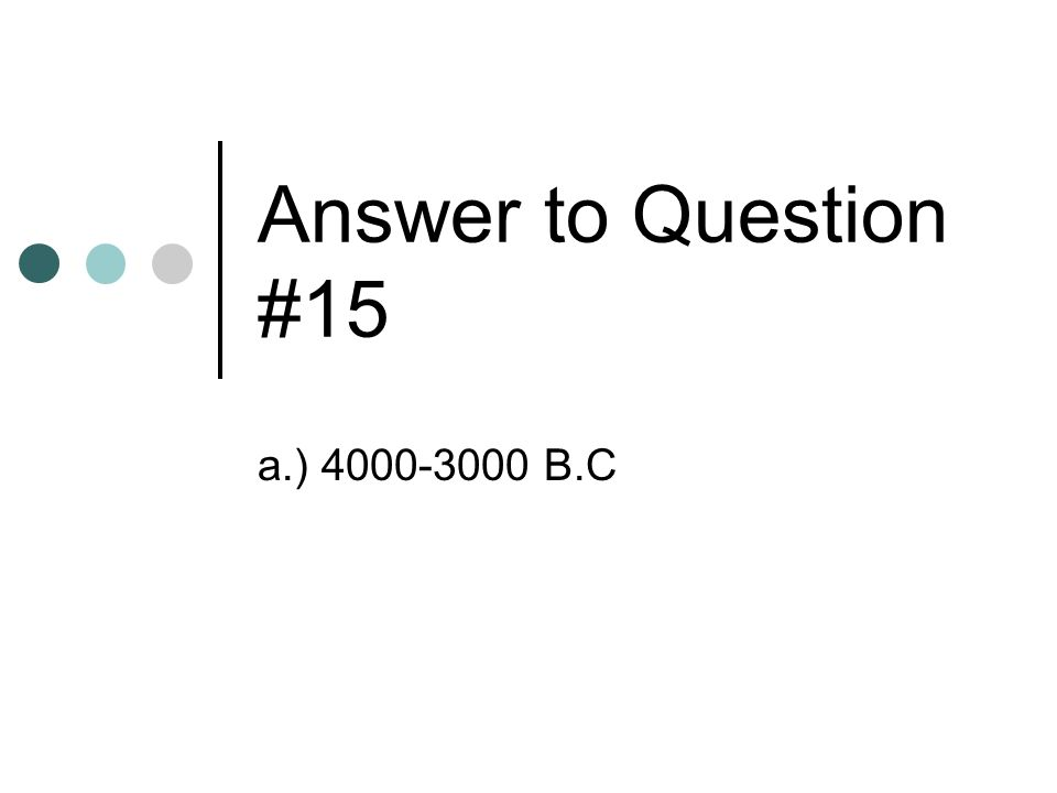 Answer to Question #15 a.) B.C