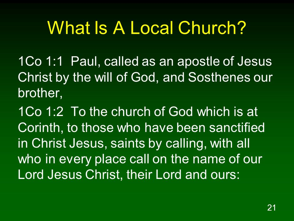 What Is A Local Church 1Co 1:1 Paul, called as an apostle of Jesus Christ by the will of God, and Sosthenes our brother,