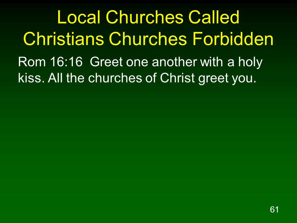 Local Churches Called Christians Churches Forbidden