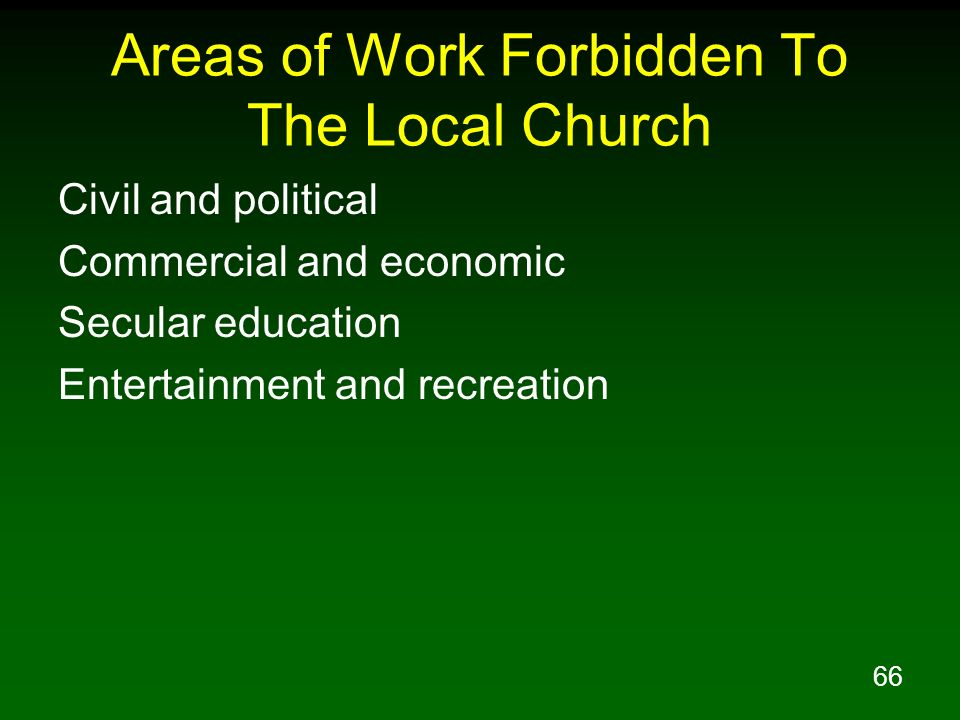 Areas of Work Forbidden To The Local Church