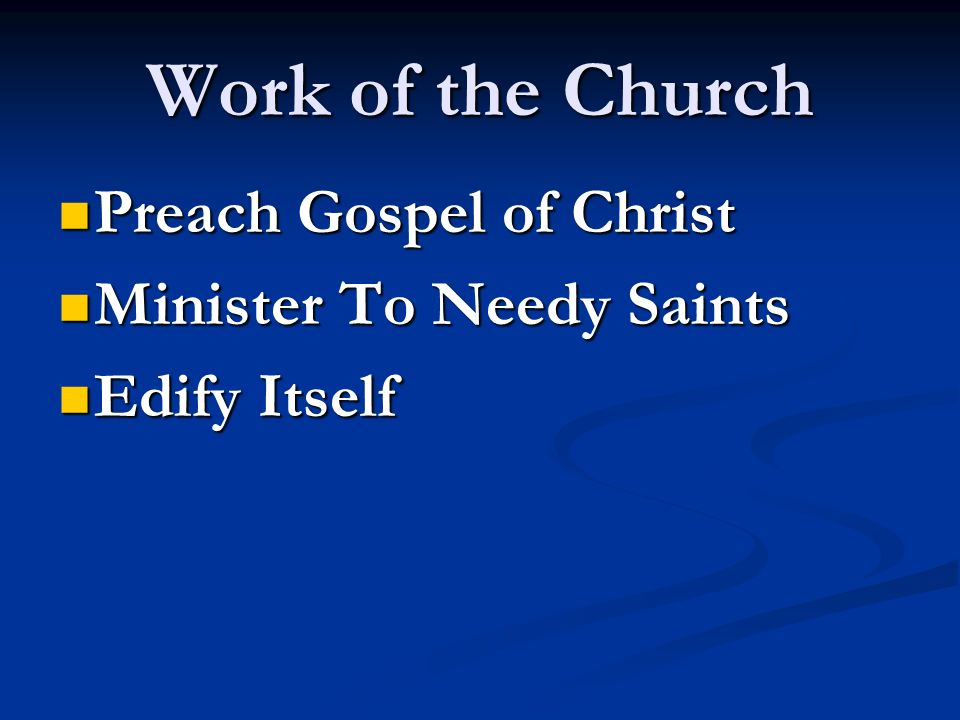 Work of the Church Preach Gospel of Christ Minister To Needy Saints