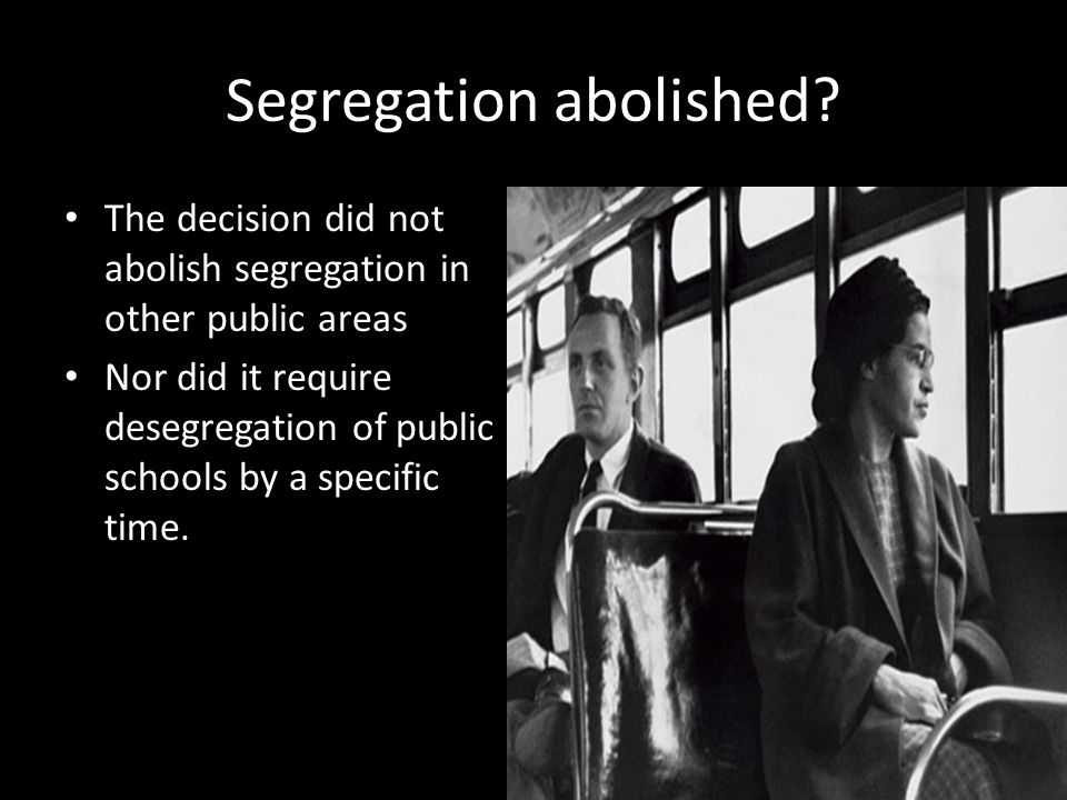 Segregation abolished