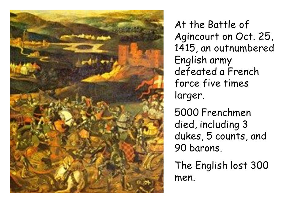 At the Battle of Agincourt on Oct