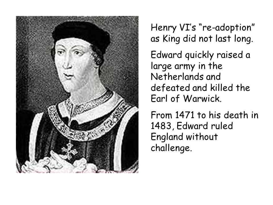 Henry VI's re-adoption as King did not last long.