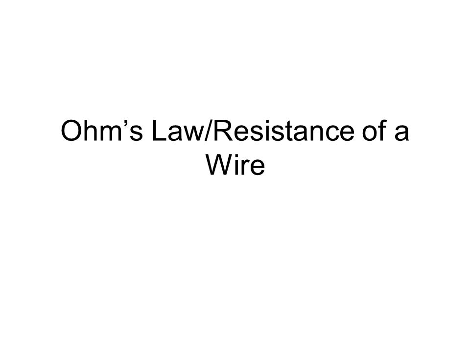 Ohm's Law/Resistance of a Wire