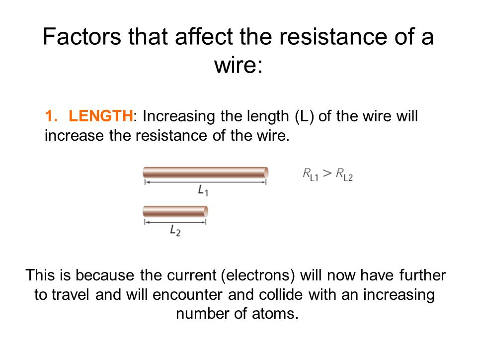 Factors that affect the resistance of a wire: