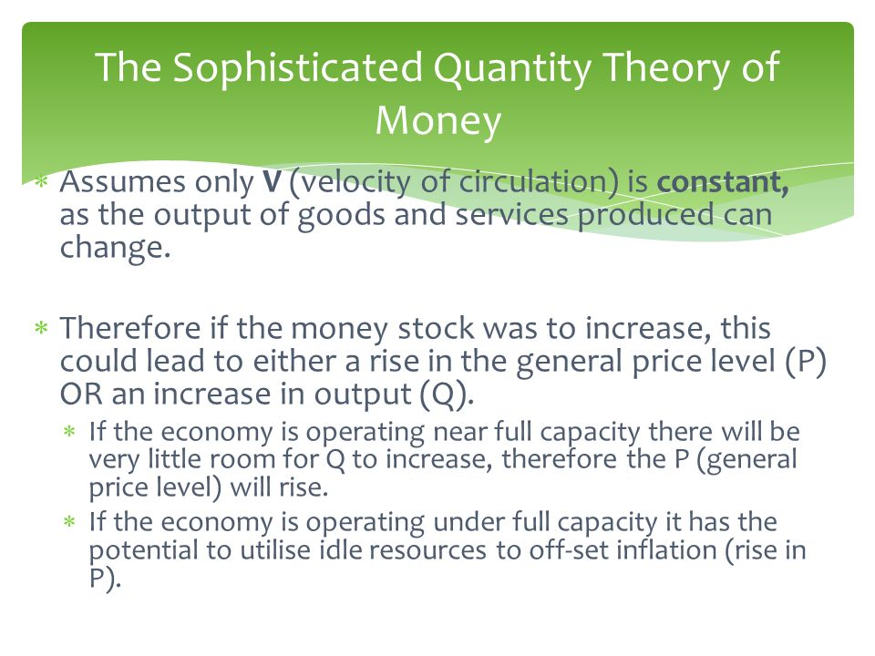 The Sophisticated Quantity Theory of Money