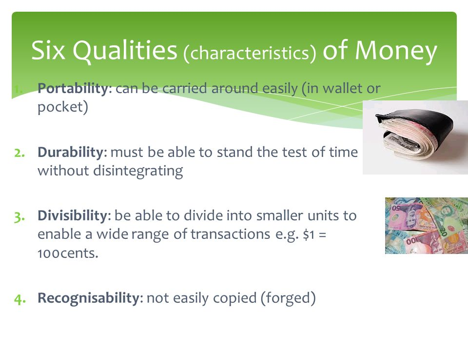 Six Qualities (characteristics) of Money