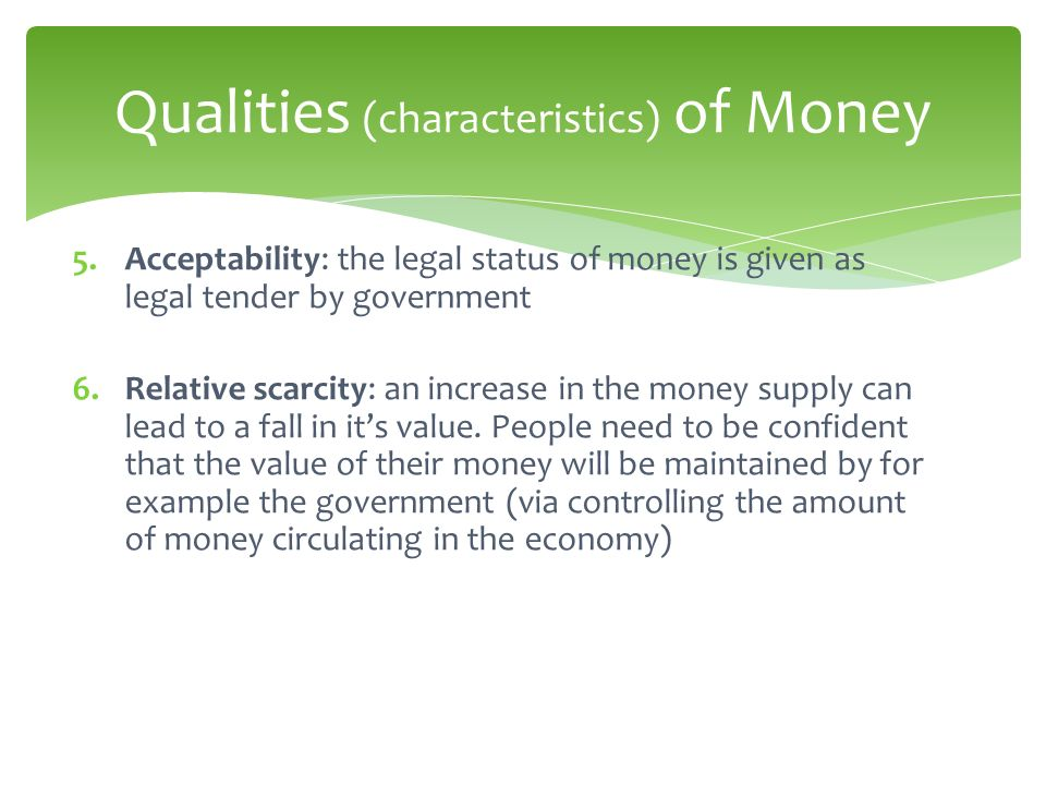 Qualities (characteristics) of Money