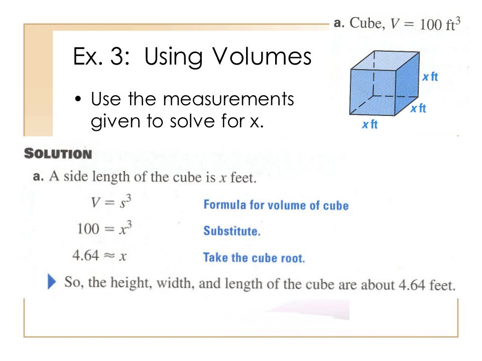Ex. 3: Using Volumes Use the measurements given to solve for x.