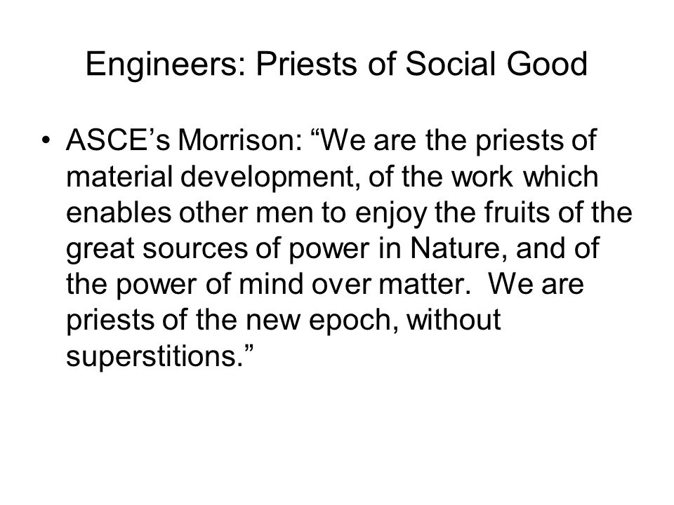Engineers: Priests of Social Good