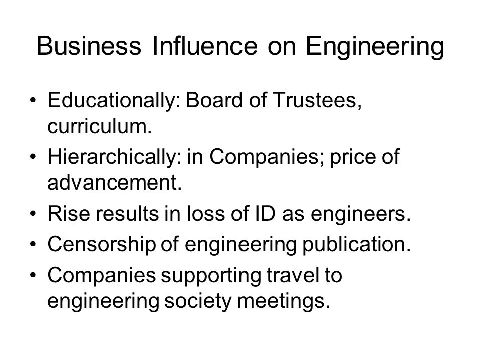 Business Influence on Engineering