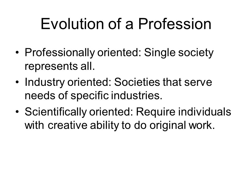 Evolution of a Profession