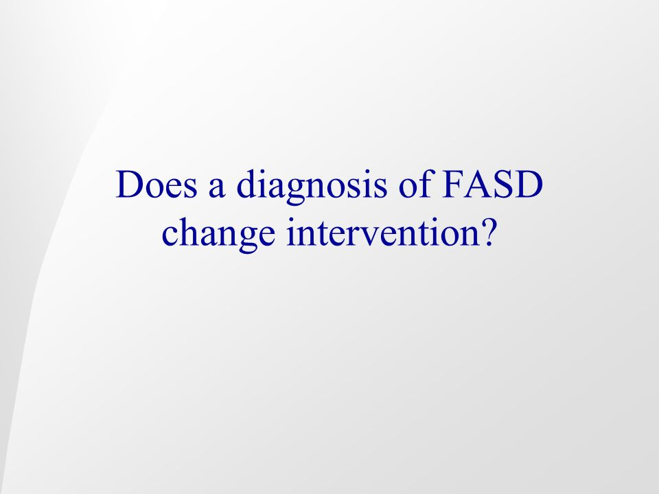 Does a diagnosis of FASD change intervention