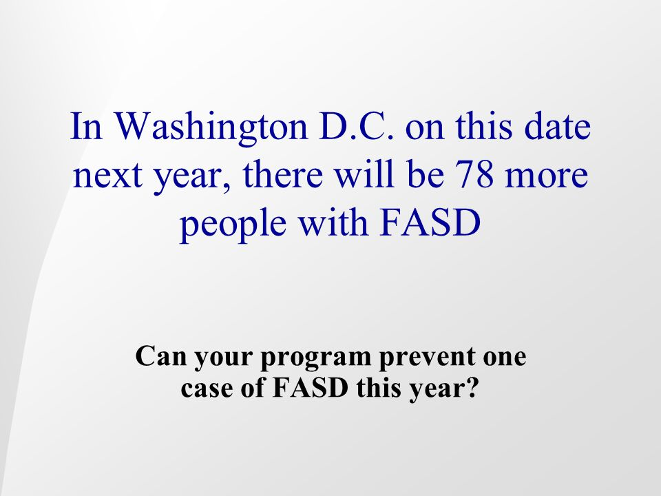 Can your program prevent one case of FASD this year