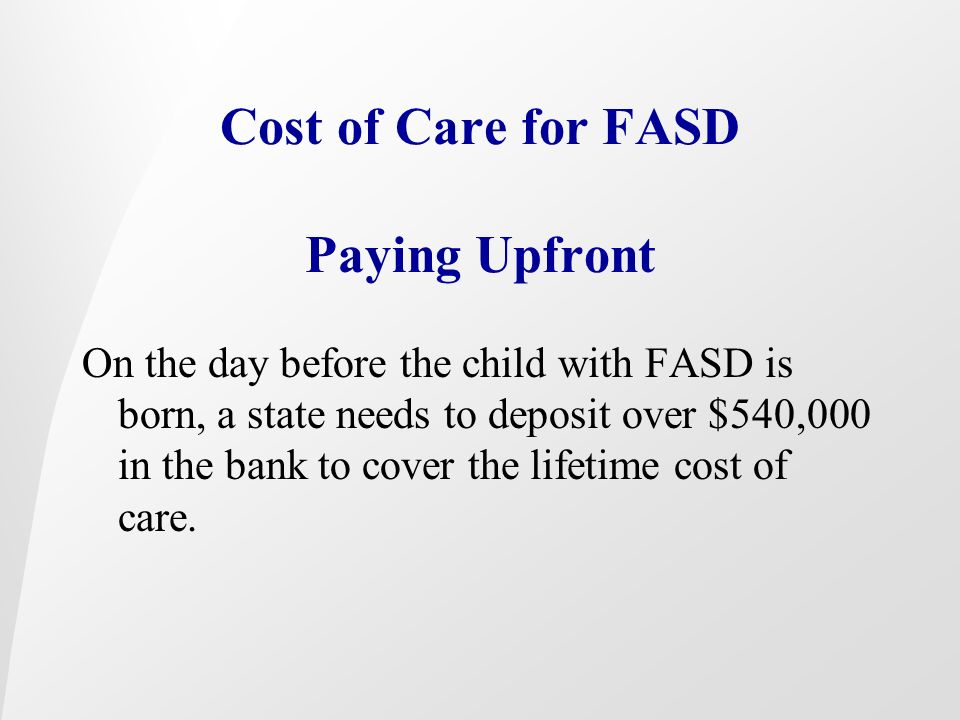 Cost of Care for FASD Paying Upfront