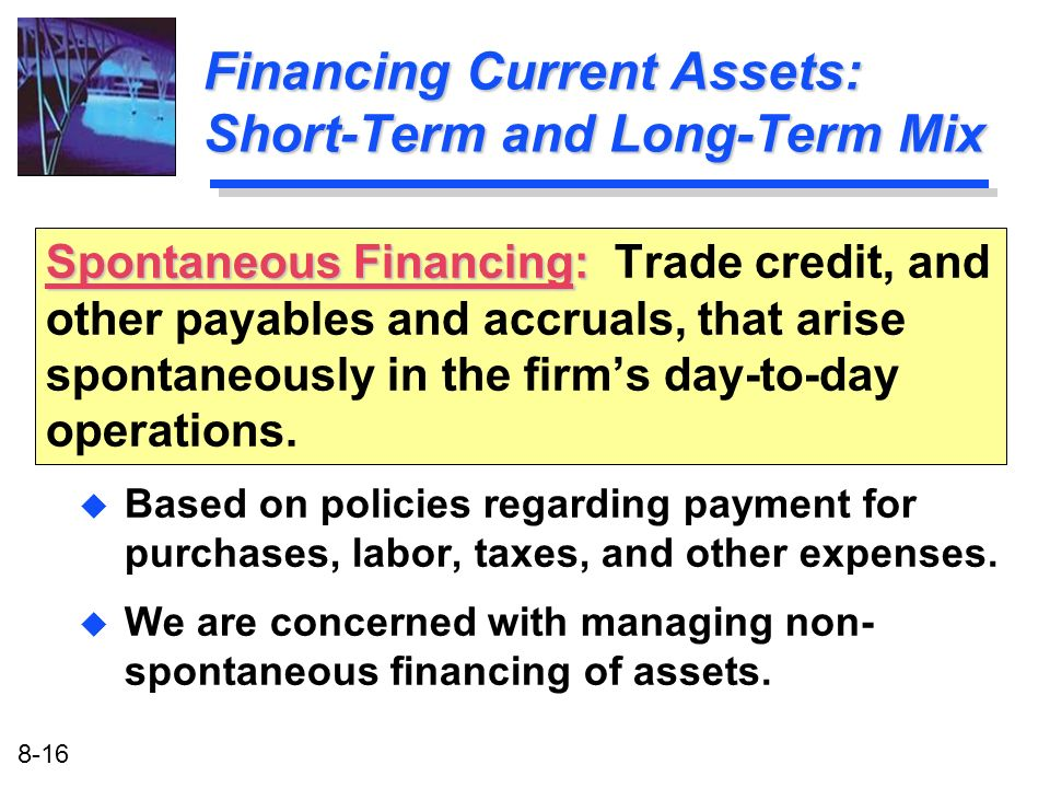 Financing Current Assets: Short-Term and Long-Term Mix
