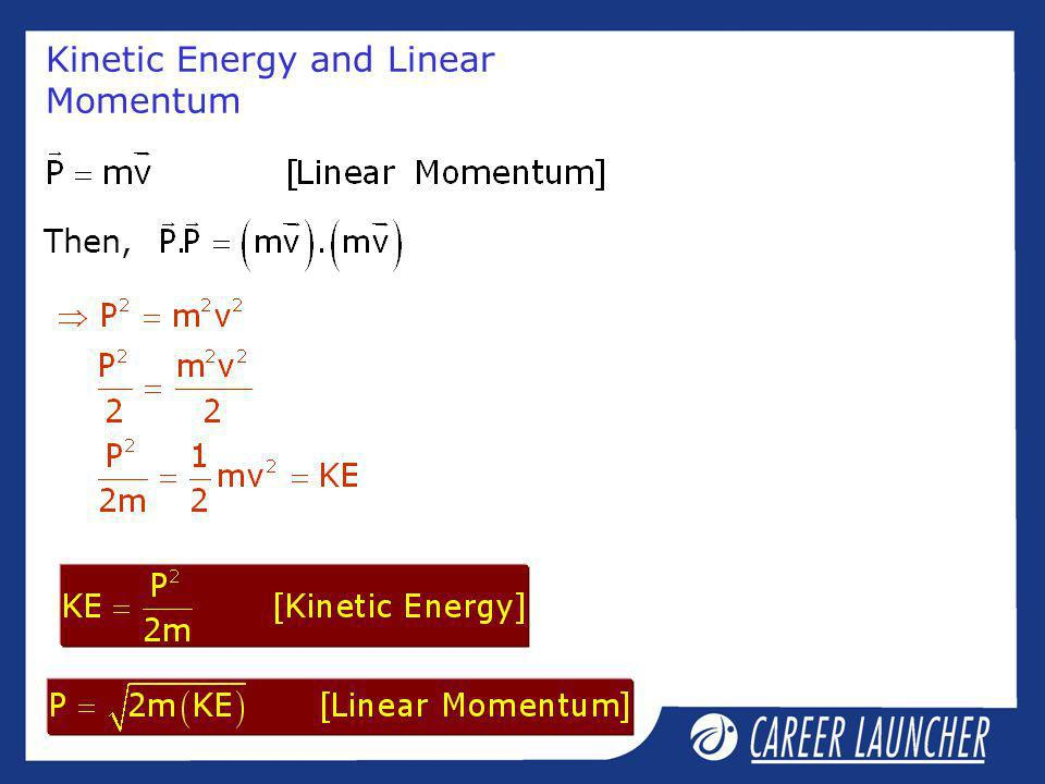 Kinetic Energy and Linear Momentum