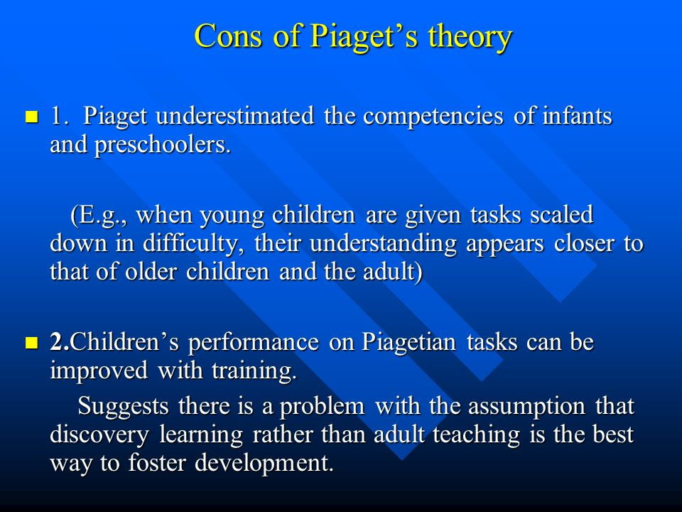 Cons of Piaget's theory