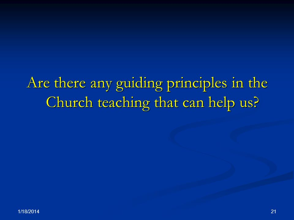 Are there any guiding principles in the Church teaching that can help us