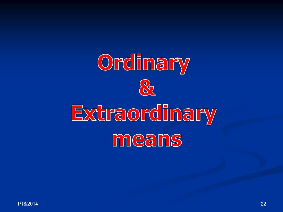 Ordinary & Extraordinary means