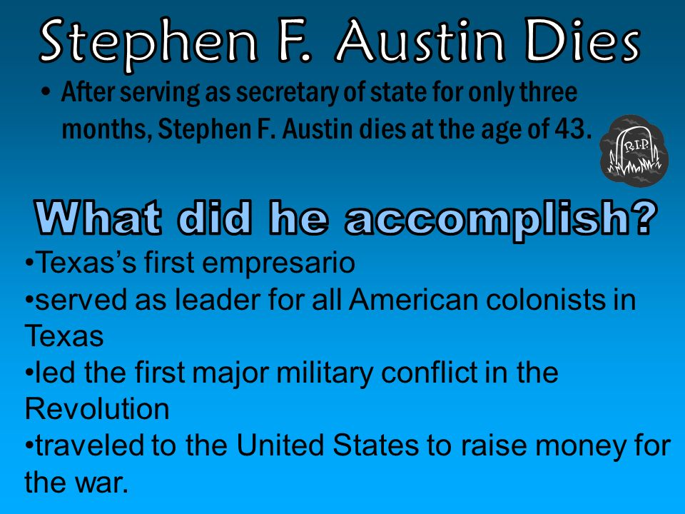 Stephen F. Austin Dies What did he accomplish