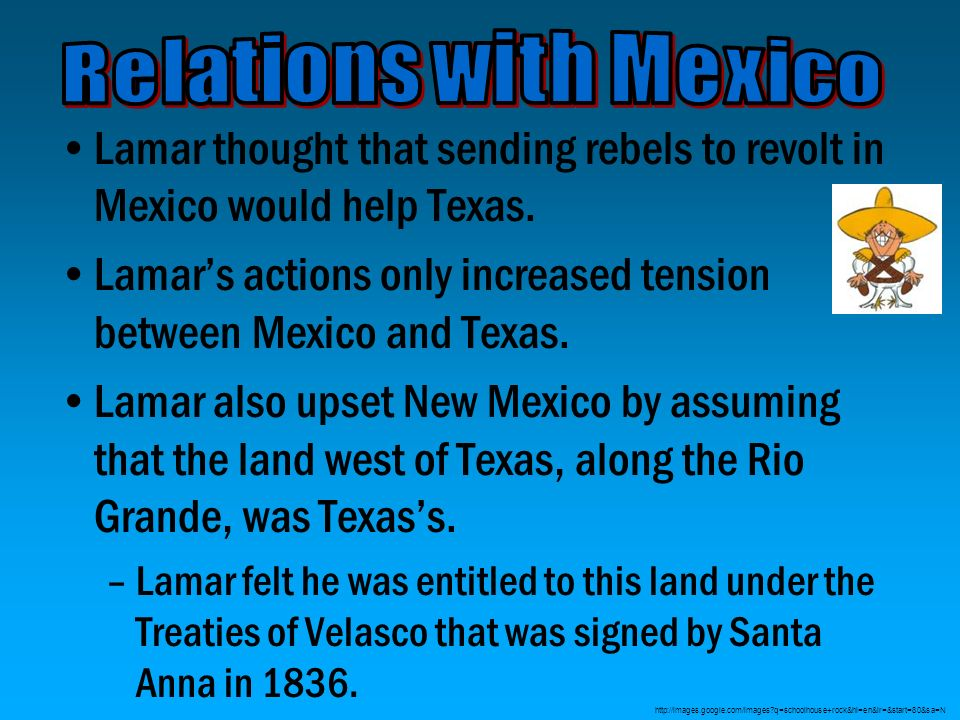 Lamar's actions only increased tension between Mexico and Texas.