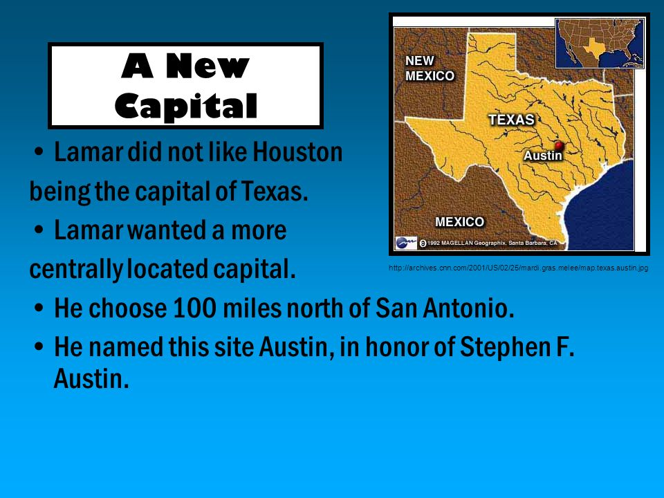 A New Capital Lamar did not like Houston being the capital of Texas.