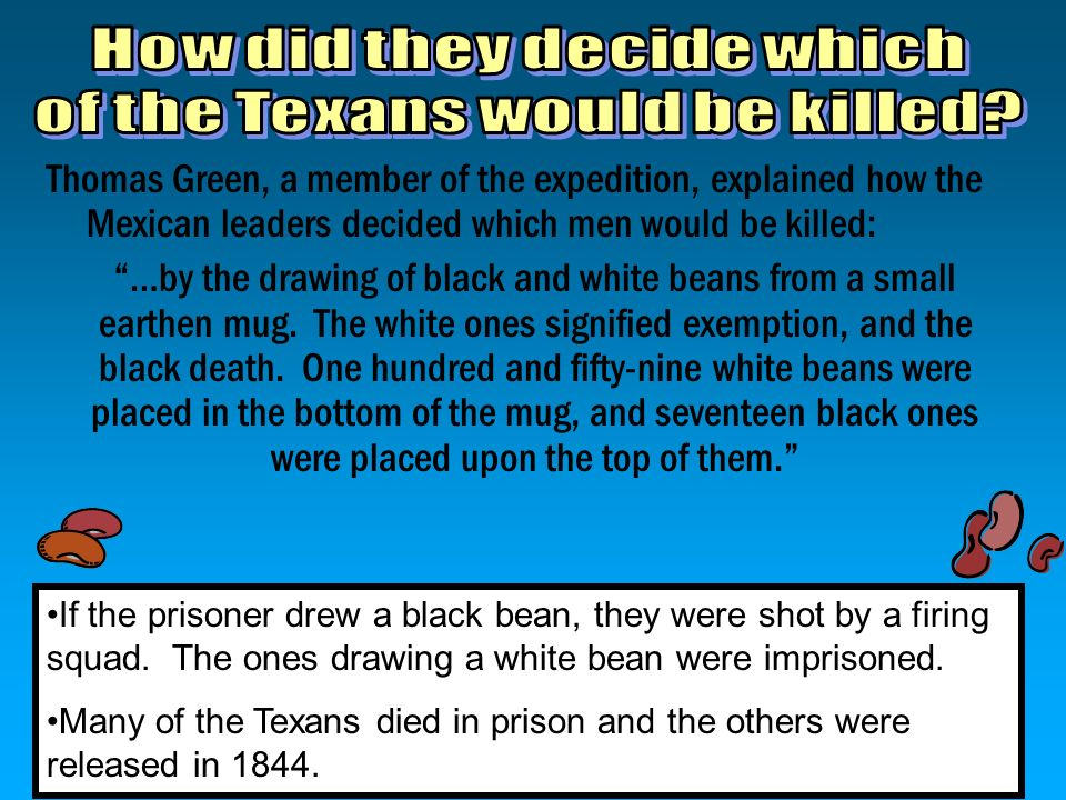 How did they decide which of the Texans would be killed