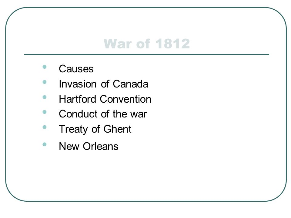 War of 1812 Causes Invasion of Canada Hartford Convention