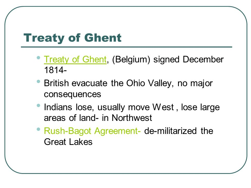 Treaty of Ghent Treaty of Ghent, (Belgium) signed December 1814-