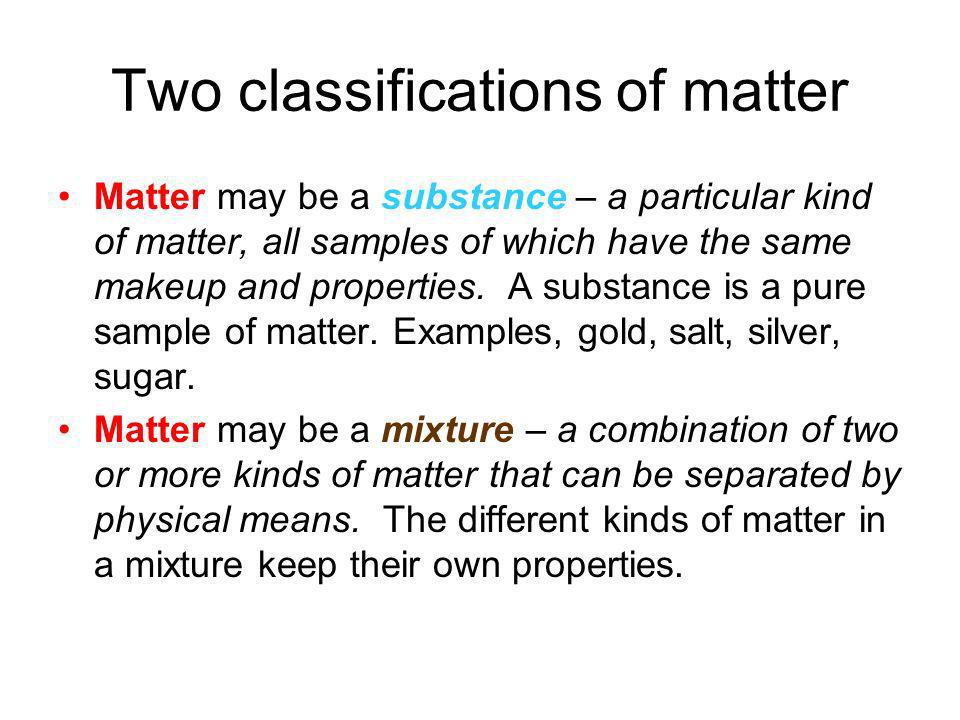 Two classifications of matter