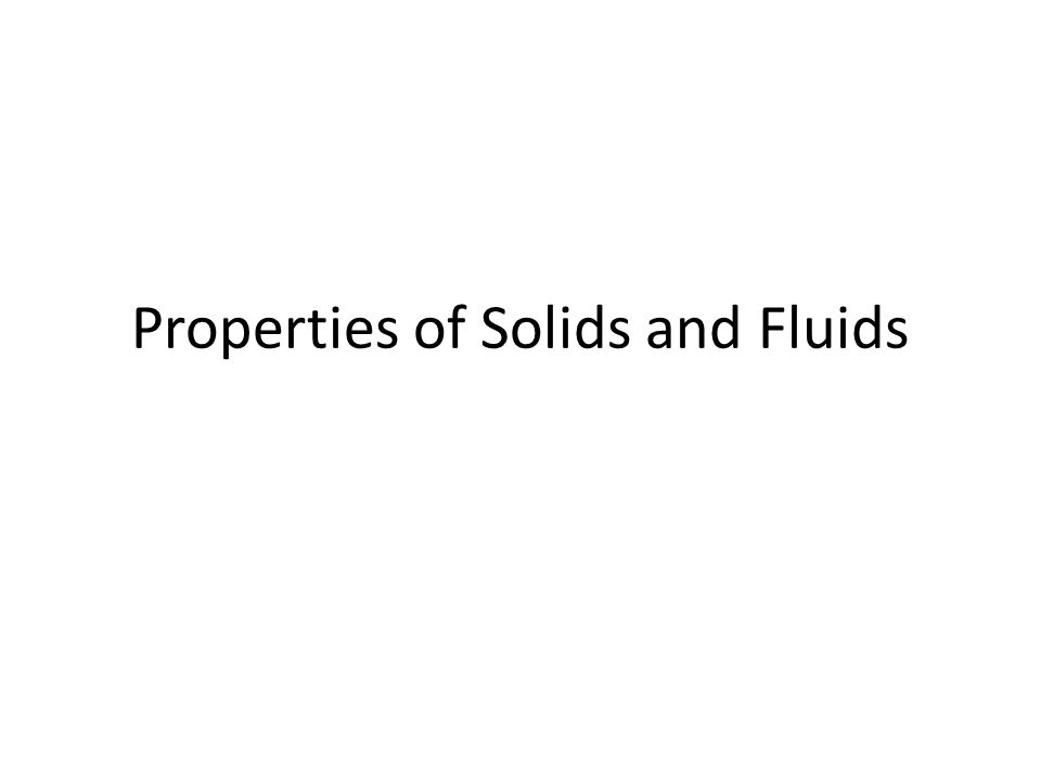 Properties of Solids and Fluids