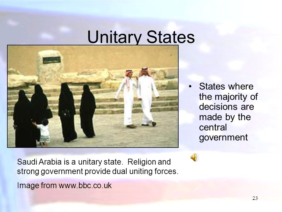 Unitary States States where the majority of decisions are made by the central government.