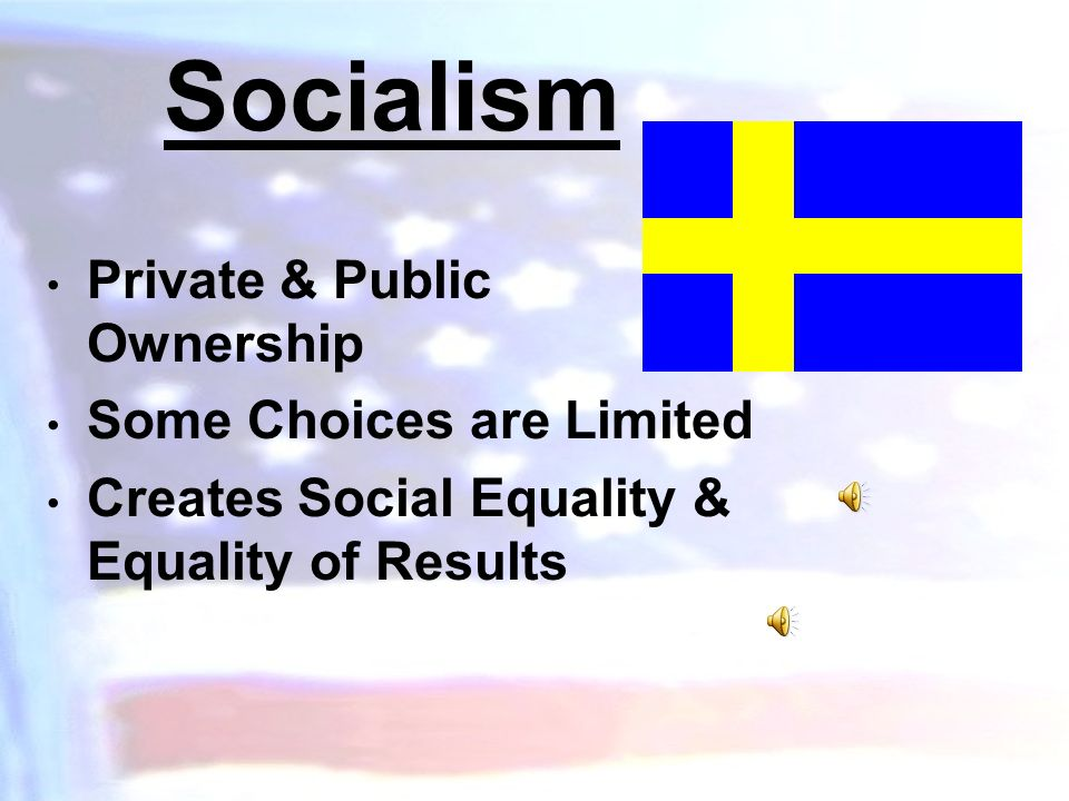Socialism Private & Public Ownership Some Choices are Limited