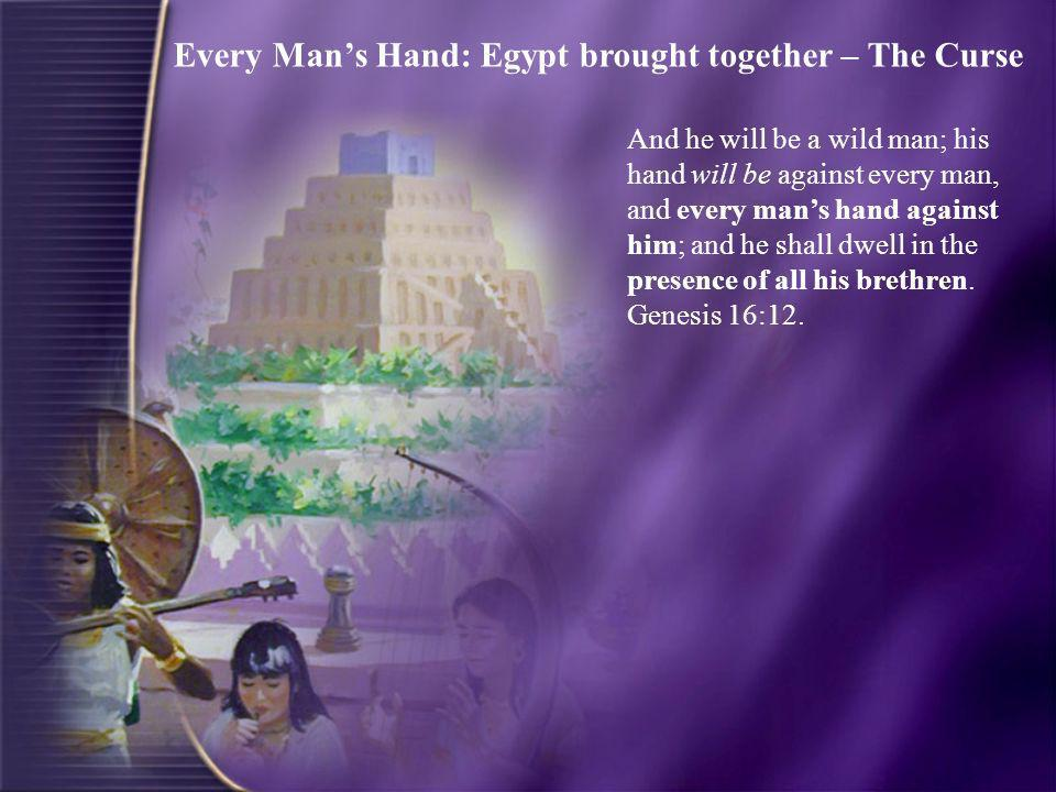 Every Man's Hand: Egypt brought together – The Curse