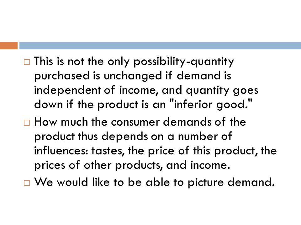 This is not the only possibility-quantity purchased is unchanged if demand is independent of income, and quantity goes down if the product is an inferior good.