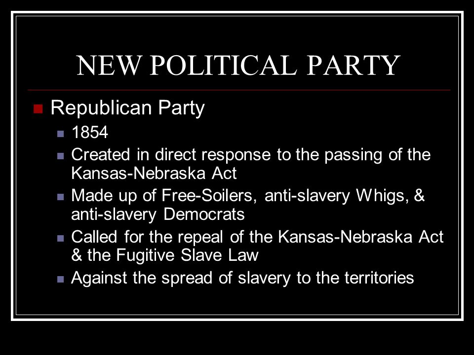 NEW POLITICAL PARTY Republican Party 1854