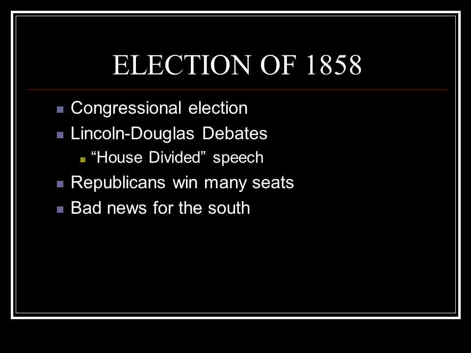 ELECTION OF 1858 Congressional election Lincoln-Douglas Debates
