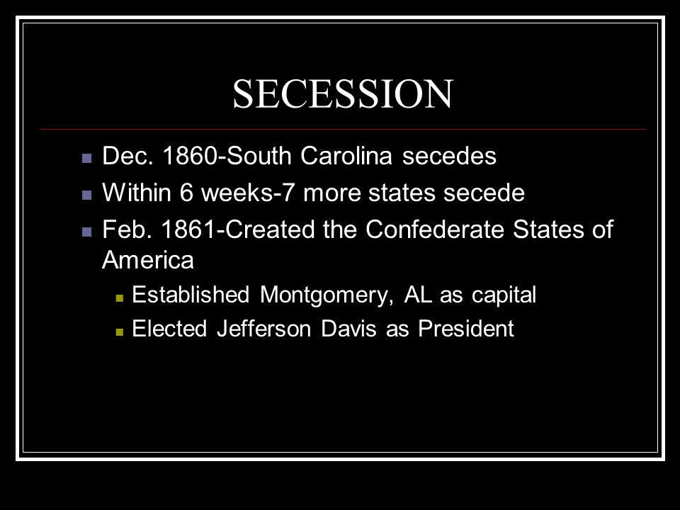 SECESSION Dec South Carolina secedes