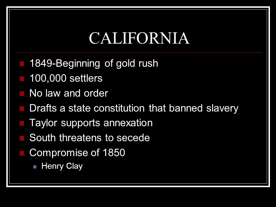 CALIFORNIA 1849-Beginning of gold rush 100,000 settlers